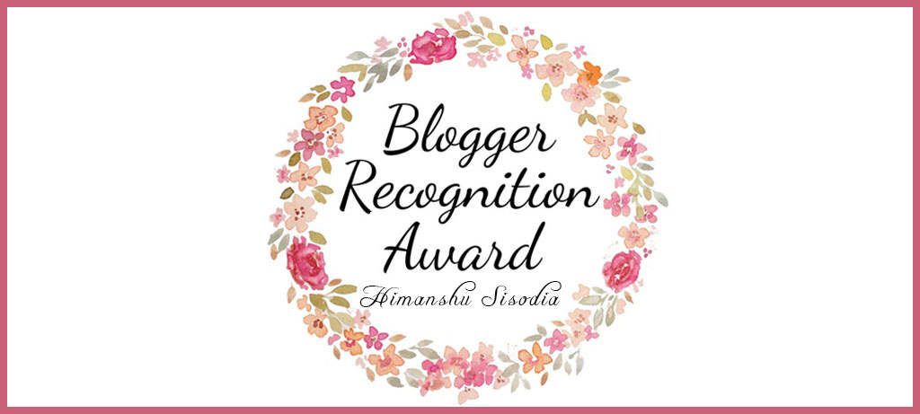 blogger-recognition-award-himanshu-sisodia-april-17