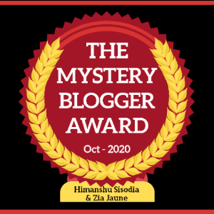 The Mystery Blogger Award Oct-2020
