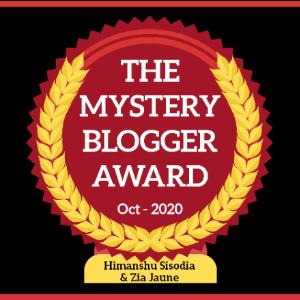 The Mystery Blogger Award Oct-2020